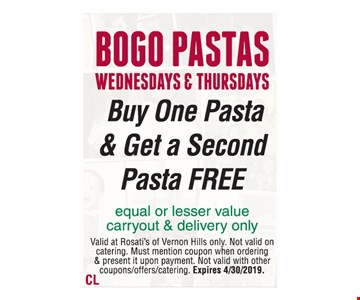 BOGO PASTAS WEDNESDAYS & THURSDAYS. Buy One Pasta & Get a Second Pasta FREE. Equal or lesser value carryout & delivery only. Valid at Rosati's of Vernon Hills only. Not valid on catering. Must mention coupon when ordering & present it upon payment. Not valid with other coupons/offers/catering. Expires 4/30/2019.