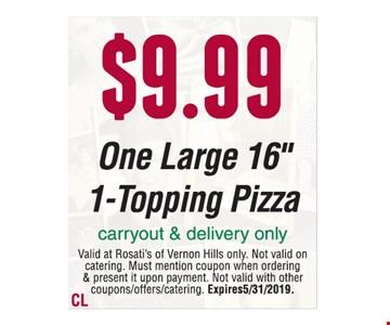 $9.99 One large 16