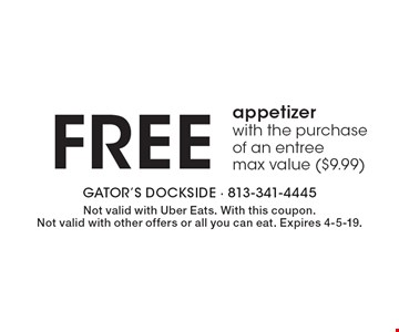 Free appetizer with the purchase of an entree. Max value ($9.99). Not valid with Uber Eats. With this coupon.Not valid with other offers or all you can eat. Expires 4-5-19.