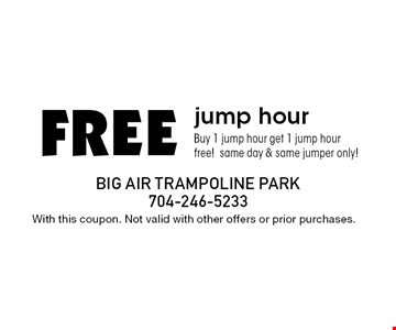 FREE jump hour. Buy 1 jump hour get 1 jump hour free! same day & same jumper only! With this coupon. Not valid with other offers or prior purchases.