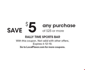 Save $5 any purchase of $25 or more. With this coupon. Not valid with other offers. Expires 4-12-19. Go to LocalFlavor.com for more coupons.