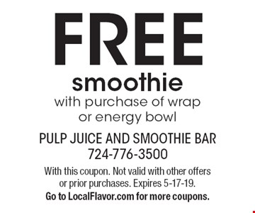 FREE smoothie with purchase of wrap or energy bowl. With this coupon. Not valid with other offers or prior purchases. Expires 5-17-19. Go to LocalFlavor.com for more coupons.