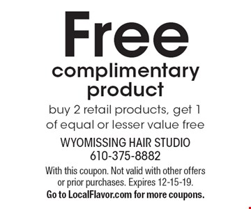 Free complimentary product buy 2 retail products, get 1 of equal or lesser value free. With this coupon. Not valid with other offers or prior purchases. Expires 12-15-19. Go to LocalFlavor.com for more coupons.