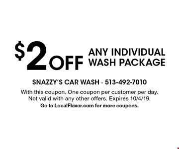 $2 Off ANY INDIVIDUAL WASH PACKAGE. With this coupon. One coupon per customer per day. Not valid with any other offers. Expires 10/4/19. Go to LocalFlavor.com for more coupons.