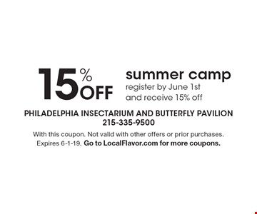 15% Off summer camp. Register by June 1st and receive 15% off. With this coupon. Not valid with other offers or prior purchases. Expires 6-1-19. Go to LocalFlavor.com for more coupons.