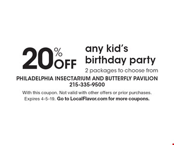 20% Off any kid's birthday party. 2 packages to choose from. With this coupon. Not valid with other offers or prior purchases. Expires 4-5-19. Go to LocalFlavor.com for more coupons.