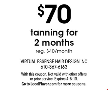 $70 tanning for 2 months. Reg. $40/month. With this coupon. Not valid with other offers or prior service. Expires 4-5-19. Go to LocalFlavor.com for more coupons.