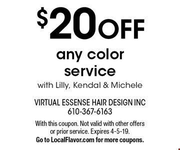 $20 OFF any color service with Lilly, Kendal & Michele. With this coupon. Not valid with other offers or prior service. Expires 4-5-19. Go to LocalFlavor.com for more coupons.