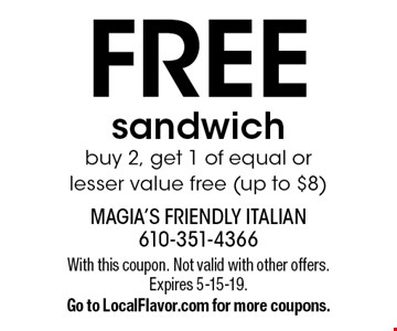 Free sandwich. Buy 2, get 1 of equal or lesser value free (up to $8). With this coupon. Not valid with other offers. Expires 5-15-19. Go to LocalFlavor.com for more coupons.