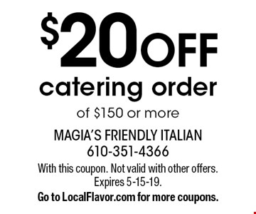$20 OFF catering order of $150 or more. With this coupon. Not valid with other offers. Expires 5-15-19. Go to LocalFlavor.com for more coupons.