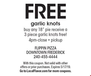 FREE garlic knots - buy any 18