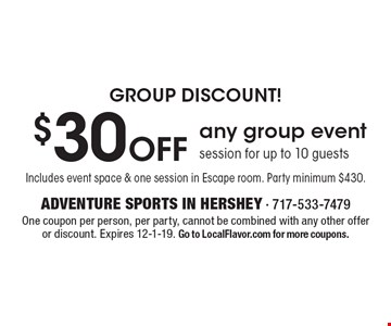 GROUP DISCOUNT! $30 Off any group event session for up to 10 guests Includes event space & one session in Escape room. Party minimum $430. One coupon per person, per party, cannot be combined with any other offer or discount. Expires 12-1-19. Go to LocalFlavor.com for more coupons.