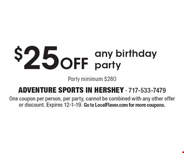 $25 Off any birthday party Party minimum $280. One coupon per person, per party, cannot be combined with any other offer or discount. Expires 12-1-19. Go to LocalFlavor.com for more coupons.