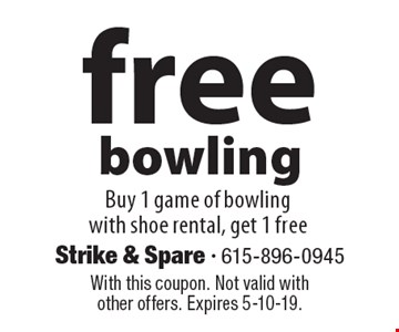 free bowling Buy 1 game of bowling with shoe rental, get 1 free. With this coupon. Not valid with other offers. Expires 5-10-19.