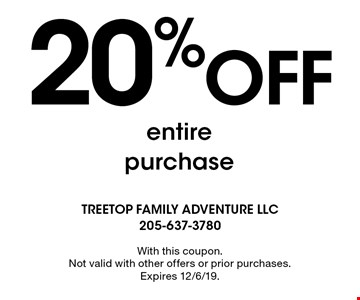 20%OFF entire purchase. With this coupon.Not valid with other offers or prior purchases.Expires 12/6/19.