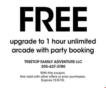 FREE upgrade to 1 hour unlimited arcade with party booking. With this coupon. Not valid with other offers or prior purchases. Expires 12/6/19.