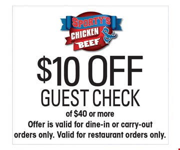 $10 Off guest check of $40 or more. Offer is valid for dine-in or carry-out orders only. Valid for restaurant orders only. Cannot be combined with any other offer, promotion, or discount 1 Coupon per customer. Valid for restaurant orders only. Expires 4/12/2019.