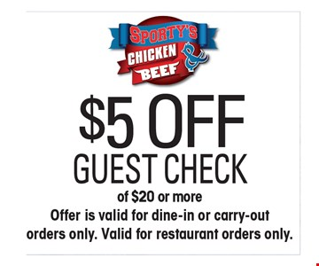 $5 Off guest check of $20 or more. Offer is valid for dine-in or carry-out orders only. Valid for restaurant orders only. Cannot be combined with any other offer, promotion, or discount. 1 Coupon per customer. Valid for restaurant orders only. Expires 4/12/2019.