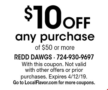 $10 Off any purchaseof $50 or more. With this coupon. Not valid with other offers or prior purchases. Expires 4/12/19.Go to LocalFlavor.com for more coupons.