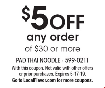 $5 OFF any order of $30 or more. With this coupon. Not valid with other offers or prior purchases. Expires 5-17-19. Go to LocalFlavor.com for more coupons.