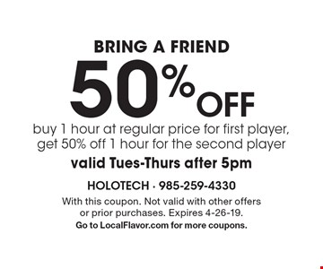 Bring A Friend 50% Off - buy 1 hour at regular price for first player, get 50% off 1 hour for the second player. Valid Tues-Thurs after 5pm. With this coupon. Not valid with other offers or prior purchases. Expires 4-26-19. Go to LocalFlavor.com for more coupons.