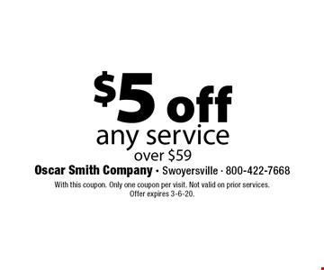 $5 off any service over $59. With this coupon. Only one coupon per visit. Not valid on prior services. Offer expires 1/24/20.