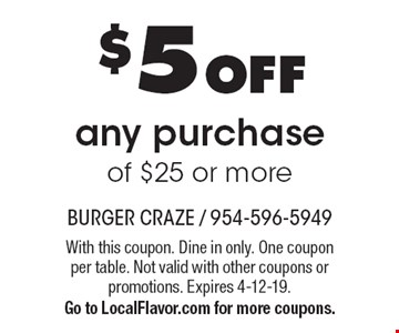 $5 OFFany purchase of $25 or more. With this coupon. Dine in only. One coupon per table. Not valid with other coupons or promotions. Expires 4-12-19.Go to LocalFlavor.com for more coupons.