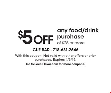 $5 off any food/drink purchase of $25 or more. With this coupon. Not valid with other offers or prior purchases. Expires 4/5/19. Go to LocalFlavor.com for more coupons.