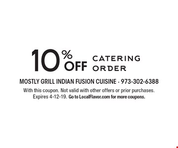 10% off catering order. With this coupon. Not valid with other offers or prior purchases. Expires 4-12-19. Go to LocalFlavor.com for more coupons.