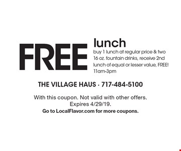 FREE lunch buy 1 lunch at regular price & two 16 oz. fountain drinks, receive 2nd lunch of equal or lesser value, FREE! 11am-3pm. With this coupon. Not valid with other offers. Expires 4/29/19. Go to LocalFlavor.com for more coupons.