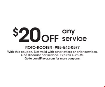 $20 Off any service. With this coupon. Not valid with other offers or prior services. One discount per service. Expires 4-26-19. Go to LocalFlavor.com for more coupons.