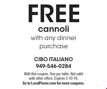 FREE cannoli with any dinner purchase. With this coupon. One per table. Not valid with other offers. Expires 5-10-19. Go to LocalFlavor.com for more coupons.