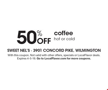 50% Off coffee hot or cold. With this coupon. Not valid with other offers, specials or LocalFlavor deals. Expires 4-5-19. Go to LocalFlavor.com for more coupons.