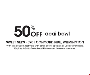 50% Off acai bowl. With this coupon. Not valid with other offers, specials or LocalFlavor deals. Expires 4-5-19. Go to LocalFlavor.com for more coupons.