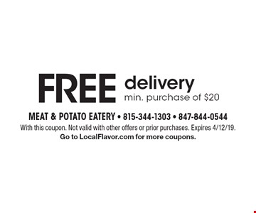 Free delivery min. purchase of $20. With this coupon. Not valid with other offers or prior purchases. Expires 4/12/19. Go to LocalFlavor.com for more coupons.