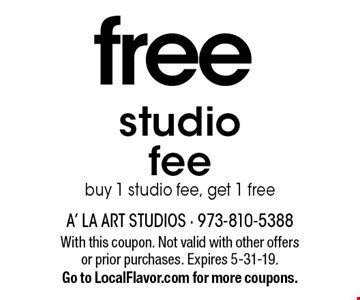 free studio  fee buy 1 studio fee, get 1 free. With this coupon. Not valid with other offers or prior purchases. Expires 5-31-19.Go to LocalFlavor.com for more coupons.