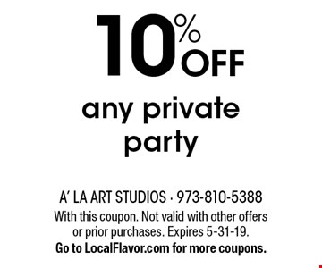 10% OFF any private party. With this coupon. Not valid with other offers or prior purchases. Expires 5-31-19.Go to LocalFlavor.com for more coupons.