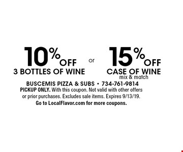 10% OFF 3 bottles of wine or 15% OFF case of wine mix & match. PICKUP ONLY. With this coupon. Not valid with other offers or prior purchases. Excludes sale items. Expires 9/13/19. Go to LocalFlavor.com for more coupons.