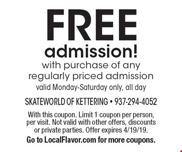 FREE admission! with purchase of any regularly priced admission. Valid Monday-Saturday only, all day. With this coupon. Limit 1 coupon per person, per visit. Not valid with other offers, discounts or private parties. Offer expires 4/19/19. Go to LocalFlavor.com for more coupons.