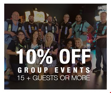 10% off group events. 15+ guests or more.