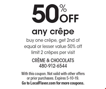 50% Off any crepe buy one crepe, get 2nd of equal or lesser value 50% off limit 2 crepes per visit. With this coupon. Not valid with other offers or prior purchases. Expires 5-10-19. Go to LocalFlavor.com for more coupons.