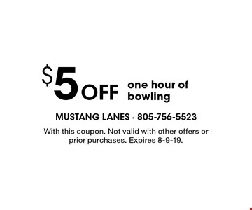 $5 Off one hour of bowling. With this coupon. Not valid with other offers or prior purchases. Expires 8-9-19.