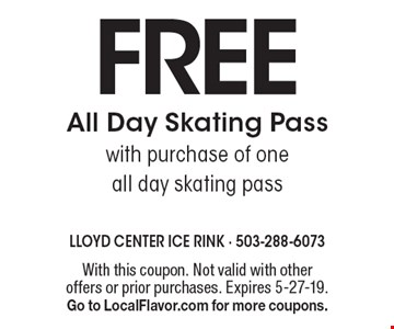 Free All Day Skating Pass with purchase of one all day skating pass. With this coupon. Not valid with other offers or prior purchases. Expires 5-27-19. Go to LocalFlavor.com for more coupons.