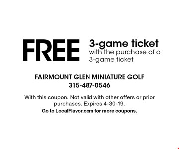 FREE 3-game ticket with the purchase of a 3-game ticket . With this coupon. Not valid with other offers or prior purchases. Expires 4-30-19.Go to LocalFlavor.com for more coupons.