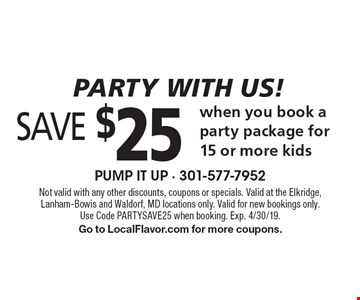 Party with us! Save $25 when you book a party package for 15 or more kids. Not valid with any other discounts, coupons or specials. Valid at the Elkridge, Lanham-Bowis and Waldorf, MD locations only. Valid for new bookings only. Use Code PARTYSAVE25 when booking. Exp. 4/30/19. Go to LocalFlavor.com for more coupons.