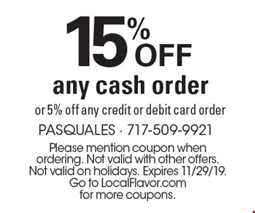 15% Off any cash order or 5% off any credit or debit card order. Please mention coupon when ordering. Not valid with other offers. Not valid on holidays. Expires 11/29/19. Go to LocalFlavor.com for more coupons.