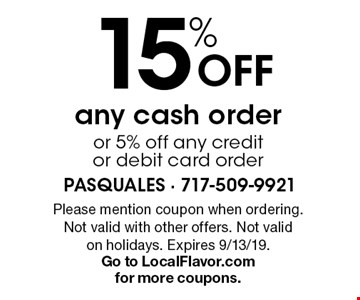 15% Off any cash order or 5% off any credit or debit card order. Please mention coupon when ordering. Not valid with other offers. Not valid on holidays. Expires 9/13/19. Go to LocalFlavor.com for more coupons.