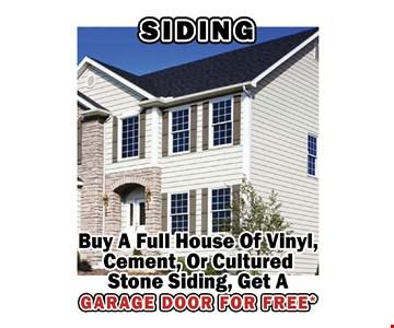 FREE Garage Door. Buy a full house of vinyl, cement or cultured stone siding, get a garage door FREE