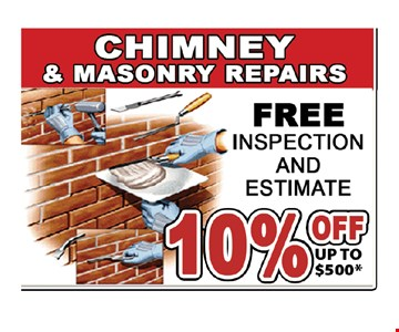 Chimney & Masonry Repairs. FREE inspection & estimage. 10% off up to $500