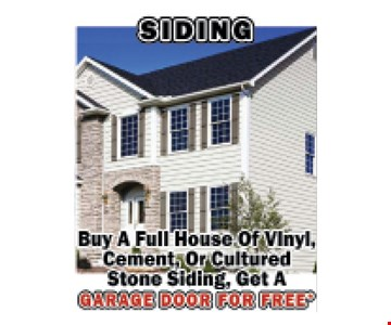 Siding: Buy a full house of vinyl, cement or cultured stone siding, get a garage door free. Expires 12/6/19.